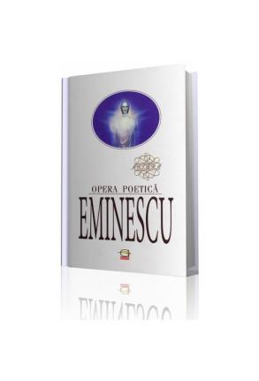 Eminescu. Opera Poetică