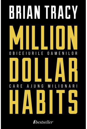 Million Dollar Habits — Obiceiurile Oamenilor care Ajung Milionari