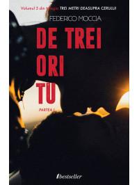 """De trei ori tu (Partea I), Vol. 3 """"Trei metri deasupra cerului"""""""