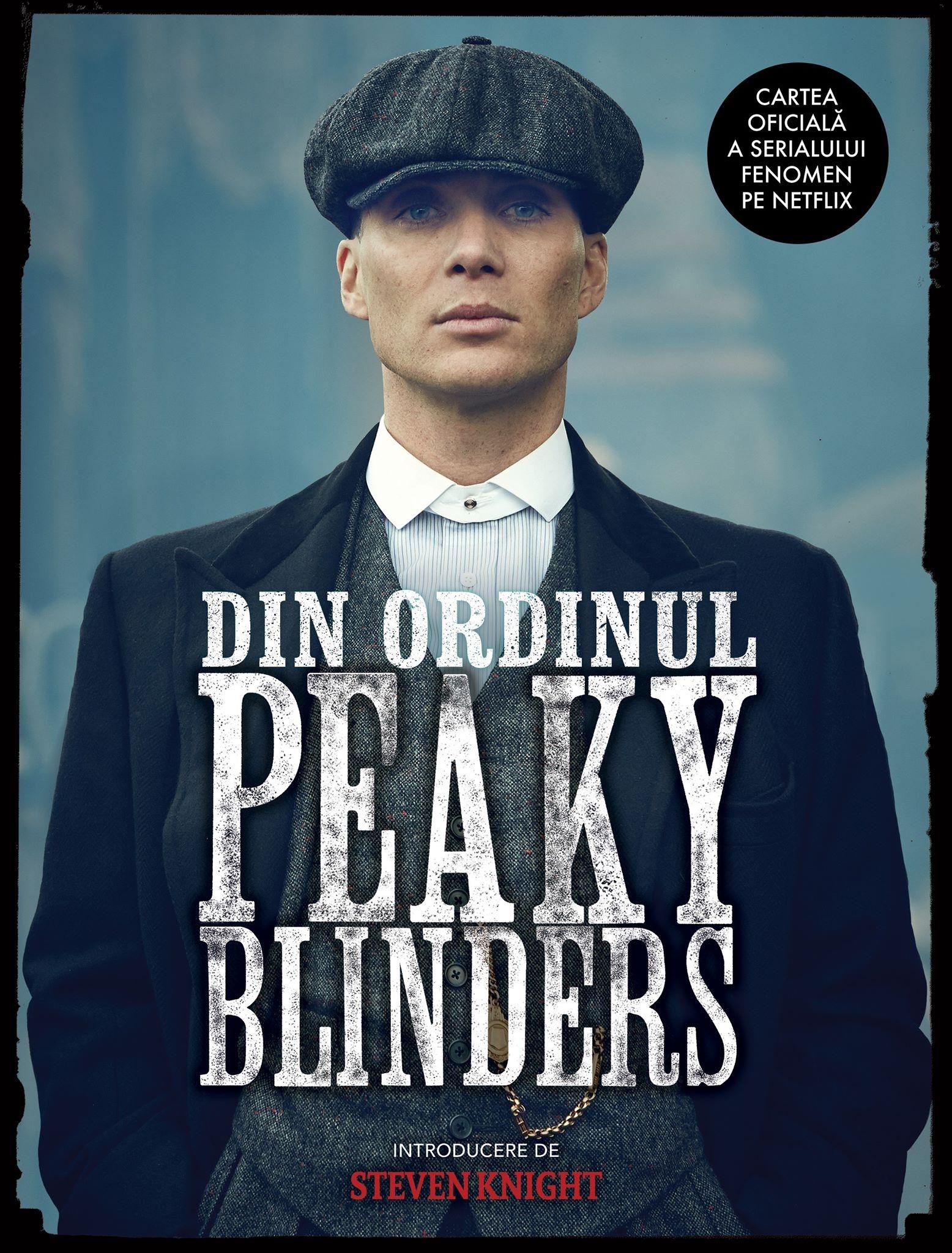 Din Ordinul Peaky Blinders. Cartea Oficială A Serialului Fenomen Pe Netflix imagine