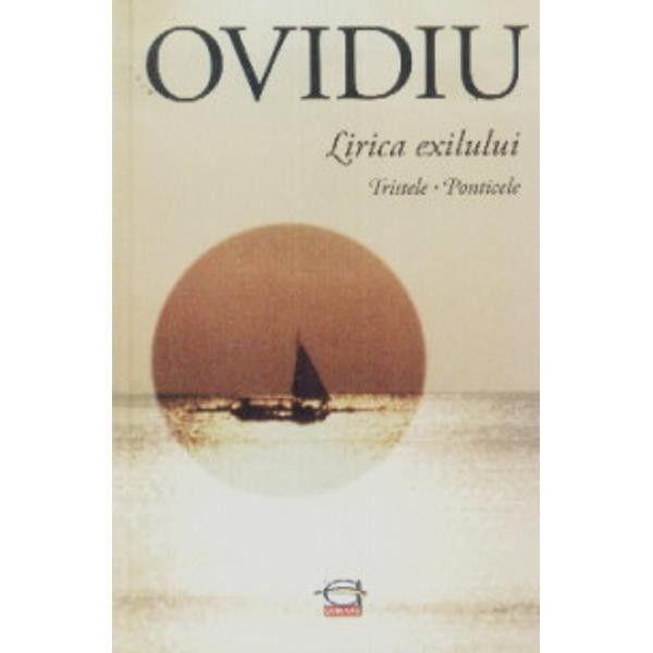 Ovidiu: Lirica Exilului Tristele-Ponticele imagine